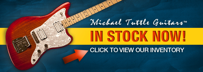 Michael Tuttle Guitars!